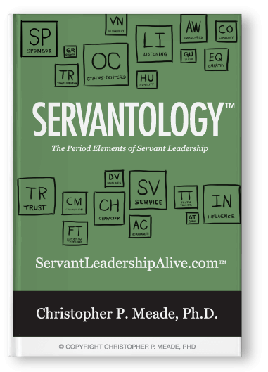 Servantology: The Periodic Elements of Servant Leadership.